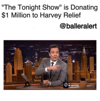 """The Tonight Show"" is Donating $1 Million to Harvey Relief-blogged by @thereal__bee ⠀⠀⠀⠀⠀⠀⠀⠀⠀ ⠀⠀ After a hiatus, JimmyFallon's ""The Tonight Show"" is back and they are giving back in a major way. ⠀⠀⠀⠀⠀⠀⠀⠀⠀ ⠀⠀ Fallon announced Tuesday that the show will be donating $1 million to help with HurricaneHarvey relief efforts. ⠀⠀⠀⠀⠀⠀⠀⠀⠀ ⠀⠀ ""Last week, we saw the devastating effects of Hurricane Harvey in the state of Texas. But in the face of this tragedy we saw good."" ⠀⠀⠀⠀⠀⠀⠀⠀⠀ ⠀⠀ In addition to his announcement, Fallon praised MattressMack, who gained much attention after opening up his mattress and furniture showrooms for people needing a place to sleep. ⠀⠀⠀⠀⠀⠀⠀⠀⠀ ⠀⠀ He also mentioned Houston Texans star J.J. Watt, who has already raised more than $18 million for food and water for victims. ⠀⠀⠀⠀⠀⠀⠀⠀⠀ ⠀⠀ ""The Tonight Show"" will be giving their donation to Watt's fundraiser. The NBC show joins others like LeonardoDicaprio and SandraBullock who have also pledged $1 million to the cause .: The Tonight Show"" is Donating  $1 Million to Harvey Relief  @balleralert  s@汽. ""The Tonight Show"" is Donating $1 Million to Harvey Relief-blogged by @thereal__bee ⠀⠀⠀⠀⠀⠀⠀⠀⠀ ⠀⠀ After a hiatus, JimmyFallon's ""The Tonight Show"" is back and they are giving back in a major way. ⠀⠀⠀⠀⠀⠀⠀⠀⠀ ⠀⠀ Fallon announced Tuesday that the show will be donating $1 million to help with HurricaneHarvey relief efforts. ⠀⠀⠀⠀⠀⠀⠀⠀⠀ ⠀⠀ ""Last week, we saw the devastating effects of Hurricane Harvey in the state of Texas. But in the face of this tragedy we saw good."" ⠀⠀⠀⠀⠀⠀⠀⠀⠀ ⠀⠀ In addition to his announcement, Fallon praised MattressMack, who gained much attention after opening up his mattress and furniture showrooms for people needing a place to sleep. ⠀⠀⠀⠀⠀⠀⠀⠀⠀ ⠀⠀ He also mentioned Houston Texans star J.J. Watt, who has already raised more than $18 million for food and water for victims. ⠀⠀⠀⠀⠀⠀⠀⠀⠀ ⠀⠀ ""The Tonight Show"" will be giving their donation to Watt's fundraiser. The NBC show joins others like LeonardoDicaprio and SandraBullock who have also pledged $1 million to the cause ."