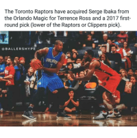 🏀The East just got a lot more interesting. Do the Raptors have enough to dethrone the Cavaliers?🔥 DOUBLE TAP & TAG a friend.🏀 nba nba2k17 nbaplayoffs nbamemes ➡Everyone ADD us on Snapchat 👻 - ballershype ➡TURN ON POST NOTIFICATIONS ➡Follow my other account @ballershype for NBA news, rumours, videos! ➡LIKE us on Facebook (Link in bio!): The Toronto Raptors have acquired Serge lbaka from  the Orlando Magic for Terrence Ross and a 2017 first-  round pick (lower of the Raptors or Clippers pick)  (a BALLERS HYPE 🏀The East just got a lot more interesting. Do the Raptors have enough to dethrone the Cavaliers?🔥 DOUBLE TAP & TAG a friend.🏀 nba nba2k17 nbaplayoffs nbamemes ➡Everyone ADD us on Snapchat 👻 - ballershype ➡TURN ON POST NOTIFICATIONS ➡Follow my other account @ballershype for NBA news, rumours, videos! ➡LIKE us on Facebook (Link in bio!)