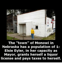 """Memes, Nebraska, and 🤖: The """"town"""" of Monowi in  Nebraska has a population of 1:  Elsie Eyler, in her capacity as  Mayor, grants herself a liquor  license and pays taxes to herself. http://t.co/cI4vWnkTCT"""