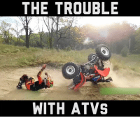 WE WHEEL WE WHEEL ROCK YOU: THE TROUBLE  WITH ATVS WE WHEEL WE WHEEL ROCK YOU