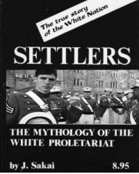 True Story: The true story  of the White Nation  SETTLERS  THE MYTHOLOGY OF THE  WHITE PROLETARIAI  by J. Sakai  8.95