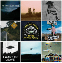 Target, Tumblr, and Blog: THE TRUTH IS OUT THERE  WANT  SPACE  LS THE PLACE  LANDING  I WANT TO  LEAVE everything-moodboards:  blog inspired moodboard for @ufo-the-truth-is-out-there