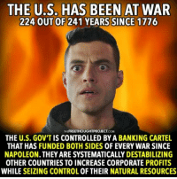 💭 All Wars are Bankers Wars... 🔥🏦🔥 Join Us: @TheFreeThoughtProject 💭 TheFreeThoughtProject NoWarWithSyria Trump Rothschild AllWarsAreBankersWars 💭 LIKE our Facebook page & Visit our website for more News and Information. Link in Bio.... 💭 www.TheFreeThoughtProject.com: THE U.S. HAS BEEN AT WAR  224 OUT OF 241 YEARS SINCE 1776  THE  FREETHOUGHTPROJECT  THE U.S. GOVTIS CONTROLLED BYA BANKING CARTEL  THAT HAS FUNDED BOTH SIDES 0F EVERY WAR SINCE  OTHER COUNTRIES TO INCREASE CORPORATE PROFITS  WHILE SEIZING CONTROL 0F THEIR NATURAL RESOURCES 💭 All Wars are Bankers Wars... 🔥🏦🔥 Join Us: @TheFreeThoughtProject 💭 TheFreeThoughtProject NoWarWithSyria Trump Rothschild AllWarsAreBankersWars 💭 LIKE our Facebook page & Visit our website for more News and Information. Link in Bio.... 💭 www.TheFreeThoughtProject.com