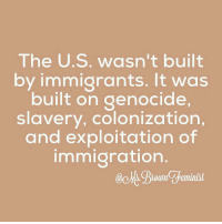 "Memes, History, and 🤖: The U.S. wasn't built  by immigrants. It was  built on genocide,  slavery, colonization,  and exploitation of  immigration  ao Ms. feminist This!! ☝️👏👏 People have responded to trump's Muslim ban executive order with phrases like ""the US was build by immigrants"" and like phrases, but that level of ignorance erases the history of POC as well as gloss over the horrors of colonization and imperialism. There are so many reasons as to why immigrants and refugees should be welcomed to the US and none of them have anything to do with whitewashing the US's history. - Repost from @ms.brownfeminist - NoBanNoWall WeAreAmerica HereToStay NoMuslimRegistry NoMuslimBan UndocumentedAndUnafraid Undocumented immigration immigrant slavery colonization imperialism refugeeswelcome"