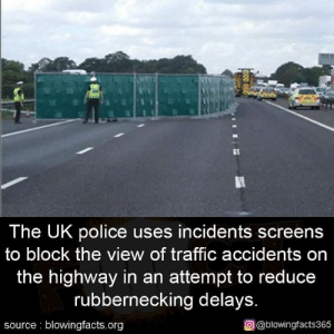 Dank, Memes, and Police: The UK police uses incidents screens  to block the view of traffic accidents on  the highway in an attempt to reduce  rubbernecking delays  source blowingfacts.org  o @blowingfacts365 LosAngelas needs this! ASAP by ImVladimirPutin MORE MEMES