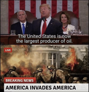 Meirl: The United States is now  the largest producer of oil.  LIVE  BREAKING NEWS  AMERICA INVADES AMERICA Meirl