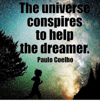 Memes, Buddha, and Help: The  universe  conspires  to help  he dreamer.  Paulo Coelho Dream on little dreamer 🙏! wearespiritual thealchemist synchronicity vibes goodvibes awaken awareness zen buddha believeinyourself