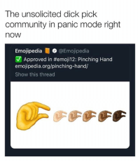 Community, Dank, and Dick: The unsolicited dick pick  community in panic mode right  now  Emojipedia@Emojipedia  Approved in #emoji12: Pinching Hand  emojipedia.org/pinching-hand/  Show this thread