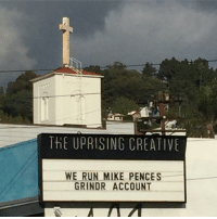 this is good content: THE UPRISING CREATIVE  WE RUN MIKE PENCES  GRINDR ACCOUNT this is good content