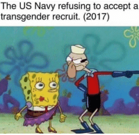 a transgender: The US Navy refusing to accept a  transgender recruit. (2017)