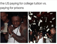 College, Complex, and Memes: the US paying for college tuition vs.  paying for prisons We want SchoolsNotPrisons! Shut down the prison industrial complex! ❌✊🏾