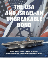 Memes, Israel, and George H. W. Bush: THE USA  AND ISRAEL-AN  UNBREAKABLE  BOND  THE U.S. CARRIER GEORGE H.W.BUSH,THE WORLD'S  LARGEST WARSHIP, HAS DOCKED IN HAIFA. WELCOME TO ISRAEL!