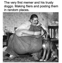 the very first memer and his trusty doggo making fliers and posting