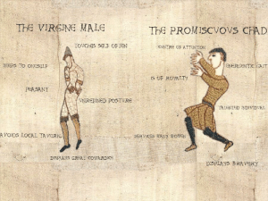 the virgine male vs the Promicous Chad: ThE VIRGINE MALE  ThE PROMISCVOVS CHAD  TOVCHES SELF OFTEN  CENTRE OF ATTENTION  ENERGENTIC GAIT  KEEPS TO ONESELF  IS OF ROYALTY  PEASANT  VNREFINED POSTVRE  TALGNTED INDIVIDVAL  AVOIDS LOCAL TA VERN  SERVICES MANY WOMEN  DISPLAYS GRGAT COWARDICE  DISPLAYS BRAVERY the virgine male vs the Promicous Chad