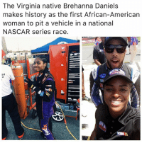 Memes, Nascar, and American: The Virginia native Brehanna Daniels  makes history as the first African-American  woman to pit a vehicle in a national  NASCAR series race.  ed  FedEx