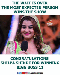Congratulations #ShilpaShinde aka #AngooriBhabhi 😃👍 #BiggBoss11: THE WAIT IS OVER  THE MOST EXPECTED PERSON  WINS THE SHOW  AUCHN  CONGRATULATIONS  SHILPA SHINDE FOR WINNING  BIGG BOSS 11  R 。回參/laughingcolours Congratulations #ShilpaShinde aka #AngooriBhabhi 😃👍 #BiggBoss11