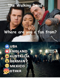 """Family, Memes, and News: The  Walking Dea  Where are you a fan from?  USA  v AUSTRALIA  GERMANY  MEXICO  A  OTHER It's been about a week without #TheWalkingDead and I do miss it. I can't wait for Season 8 this October and """"All Out War"""". My The Walking Dead Family page is almost at 245,000 fans. I have 5,798 of you following me right now on here. It would be great if ALL my ACTIVE members could VOTE for your Country today. :) (y)  Watch NEW AMC The Walking Dead VIDEOS on my site: http://www.egvoproductions.com/news-blog/wrapping-up-the-walking-dead-season-7"""