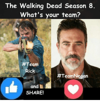 Memes, News, and The Walking Dead: The Walking Dead Season 8.  What's your team?  Team  Rick  TeamNegan  and  SHARE! Today #TheWalkingDead fans, I want all my ACTIVE members to VOTE! :) (y)  http://www.egvoproductions.com/news-blog/wrapping-up-the-walking-dead-season-7