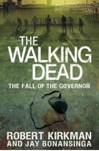 Jay, Memes, and The Fall: THE  WALKING  DEAD  THE FALL OF THE GovERNOR  ROBERT KIRKMAN  AND JAY BONANSINGA Libros de The Walking Dead. Todo lo que no viste en la serie Esta en formato PDF y en Español. Descargar : http://adf.ly/1gDFDr