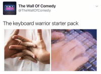 😂😂😂😂😂😂😂: The Wall of Comedy  COMEDY!  @The WallOf Comedy  The keyboard warrior starter pack 😂😂😂😂😂😂😂