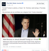 """Donald Trump, Gif, and Hillary Clinton: The Wall Street Journal  51 mins e  Like Page  WSJ  Donald Trump is a phony, a fraud,"""" Mr. Romney said during a Thursday  speech.  """"His promises are as worthless as a degree from Trump University.""""  Mitt Romney to Attack Donald Trump as a Fraud'  Mitt Romney plans to assail GOP front-runner Donald Trump, arguing his  nomination would guarantee Democrat Hillary Clinton becomes the next  president  WSJ.COM 