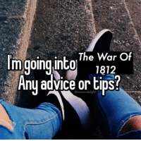 Advice, War, and Tips: The War Of  m going inC0 181/2  Any advice or tips?  @memersdelight