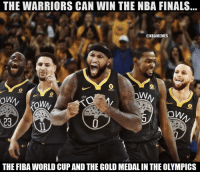 The Warriors are Dream Team part II.: THE WARRIORS CAN WIN THE NBA FINALS  @NBAMEMES  ow  23  THE FIBA WORLD CUP AND THE GOLD MEDAL IN THE OLYMPICS The Warriors are Dream Team part II.
