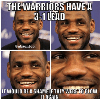 😂😂😂 Will the Warriors blow a 3-1 lead again? 👀: THE WARRIORS HAVE A  8-1 LEAD  @nbaontop  IT WOULD BE A SHAME IF THEY WERE TO BLOW  IT AGAIN 😂😂😂 Will the Warriors blow a 3-1 lead again? 👀