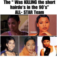 """All Star, Memes, and Fuck: The """" Was KILLING the short  hairdo's in the 90's""""  ALL- STAR Team  @keonpolee NAH FUCK THAT! MY MAMA WAS 2-0 WHEN SHE HAD A CUT! SHE NEEDS TO BE UP THERE!"""