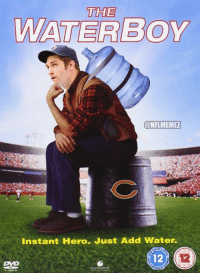 Jay Cutler is the new water boy for the Bears?: THE  WATER BOY  CONFLMEMEZ  Instant Hero. Just Add Water.  TOUCHSTONE Jay Cutler is the new water boy for the Bears?