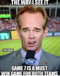 Thanks Joe Buck... WorldSeries: THE WAY ISEE  @MLBMEME  PORT  GAME ISA MUST  WIN GAME FOR BOTHTEAMS Thanks Joe Buck... WorldSeries