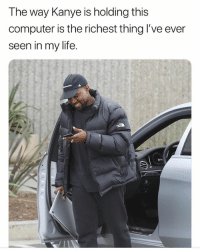 😂😂😂😂😂😂😂: The way Kanye is holding this  computer is the richest thing l've ever  seen in my life. 😂😂😂😂😂😂😂