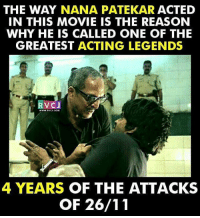 Memes, 🤖, and Nana: THE WAY NANA PATEKAR ACTED  IN THIS MOVIE IS THE REASON  WHY HE IS CALLED ONE OF THE  GREATEST ACTING LEGENDS  VC J  WWW, VCU, COM  4 YEARS OF THE ATTACKS  OF 26/11 4 years of The Attacks of 26-11 rvcjinsta