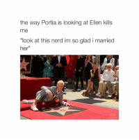 """Portia is the woman in the black dress and yes Ellen is a lesbian: the way Portia is looking at Ellen kills  me  """"look at this nerd im so glad i married  her Portia is the woman in the black dress and yes Ellen is a lesbian"""