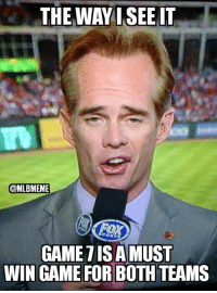 Thanks Joe Buck!: THE WAY SEE IT  @MLBMEME  GAME TISAMUST  WIN GAME FOR BOTH TEAMS Thanks Joe Buck!