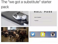 """~The fucking owner youtube cancer cancerous lol funny hashtag bleach love amazing cute me look girl style funny funnytumblr tumblr funnymemes funnytextpost tumblrtextpost tumblrfunny textpost christmas snow december santa presents 2k16 2016 newyear newyearseve: The """"we got a substitute"""" starter  pack  HALL  P A S S  Room Number:  Teacher  10 ~The fucking owner youtube cancer cancerous lol funny hashtag bleach love amazing cute me look girl style funny funnytumblr tumblr funnymemes funnytextpost tumblrtextpost tumblrfunny textpost christmas snow december santa presents 2k16 2016 newyear newyearseve"""