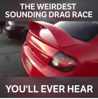 Memes, 🤖, and Brand: THE WEIRDEST  SOUNDING DRAG RACE  YOU'LL EVER HEAR What a noise 😂 📹:ZM Brand