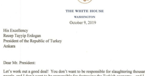 Prime Minister Chaimberlan sends letter of appeasement to Hitler (1938 colorized): THE WHITE HOUSE  WASHINGTON  October 9, 2019  His Excellency  Recep Tayyip Erdogan  President of the Republic of Turkey  Ankara  Dear Mr. President:  Let's work out a good deal! You don't want to be responsible for slaughtering thousan  aonle and I don ot to  ononeible for doctro a he T. ib Prime Minister Chaimberlan sends letter of appeasement to Hitler (1938 colorized)