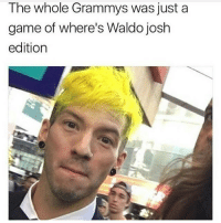 I literally said this while watching twentyonepilots: The whole Grammys was just a  game of where's Waldo josh  edition I literally said this while watching twentyonepilots