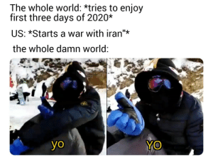 "Invest in Snowboard guy via /r/MemeEconomy https://ift.tt/2uePwWe: The whole world: *tries to enjoy  first three days of 2020*  US: *Starts a war with iran""*  the whole damn world:  YO  yo Invest in Snowboard guy via /r/MemeEconomy https://ift.tt/2uePwWe"
