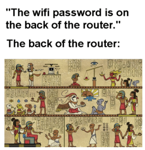 """Router, Wifi, and Dank Memes: """"The wifi password is on  the back of the router.""""  The back of the router:  S14  la Here we go..."""