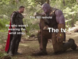 remote: The Wii remote  Me who wasn't  The tv  wearing the  wrist strap