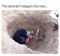Not worried about the wind @dope_weed_photos: The wind ain't stoppin this man..  MEMES Not worried about the wind @dope_weed_photos