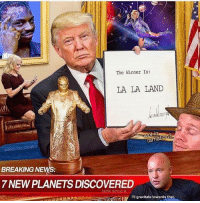 February in one meme  Which one was meme of the month for you?: The Winner Is:  LA LA LAND  adam the creator  BREAKING NEWS:  7 NEWPLANETS DISCOVERED  tank Sinatr  I'll gravitate towards that February in one meme  Which one was meme of the month for you?