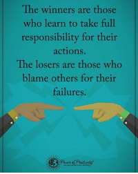 Memes, Failure, and 🤖: The winners are those  who learn to take full  responsibility for their  actions.  The losers are those who  blame others for their  failures The winners are those who learn to take full responsibility for their actions. The losers are those who blame others for their failure. powerofpositivity