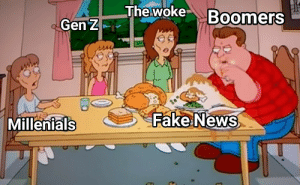 More of the best memes at http://mountainmemes.tumblr.com: The woke Boomers  Gen Z  Fake News  Millenials More of the best memes at http://mountainmemes.tumblr.com