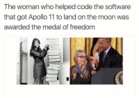 Memes, Apollo, and 🤖: The woman who helped code the software  that got Apollo 11 to land on the moon was  awarded the medal of freedom I can't even make a paper rocket. This is amazing 🚀