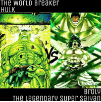 THe WorLD Breaker  HULK  BroLW  THe LeGen Dary Super Salwan Dragon Ball Z vs Marvel . 🍀🍀HAPPY SAINT PATRICK'S DAY🍀🍀 . Broly VS Hulk ➖➖➖➖➖ Bloodlust: on Moals: off Prep Time: none Location: Mountains ➖➖➖➖➖ Immortality: OFF Healing Factor: on Restrictions: none Backup: none Things to note: -Hulk can turn World Breaker -Broly can turn into the Legendary Super Saiyan -Fight to the death -No BFR -Explanation-Debate = 2 points ➖➖➖➖➖ cosmicbattles OnePunchMan DCcomics MarvelComics DarkHorseComics ImageComics VideoGames Anime Manga Comics Avengers Xmen JusticeLeague SuicideSquad DragonBall Naruto OnePiece Bleach Pokemon Starwars DCUniverse MarvelUniverse hulk vs broly