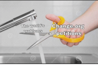 Memes, Http, and Water: The worlds Change ong  0  oroblemS  petitions Invest in water scissor memes! via /r/MemeEconomy http://bit.ly/2CWeLyr