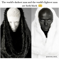 The World's Darkest Man and the World's Lightest Man Ie ...